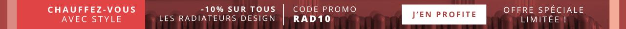 -10% sur Tous les Radiateurs Design dès 200€ d'achat - Code Promo RAD10