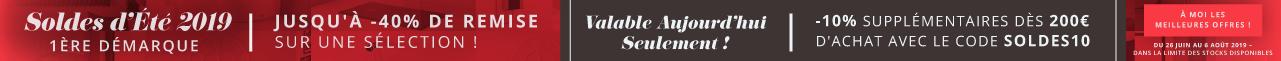 Soldes d'Été 2019 -1ère Démarque  - Jusqu'à -40% de remise sur une sélection ! -10% supplémentaires dès 200€ d'achat avec le code SOLDES10. Valable Aujourd'hui Seulement !