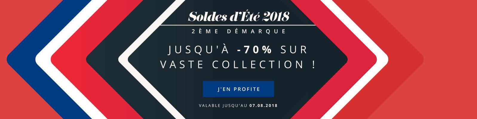Soldes d'Été 2018 - 2ème Démarque - Jusqu'à -70% sur Vaste Collection ! Valable jusqu'au 07.08.2018